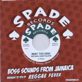 Tony King & Ranny Williams - Rent Too High / Ranny Williams & The Hippy Boys - Summer Place (Spade Records / Reggae Fever) EU 7""